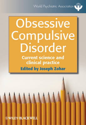 Obsessive Compulsive Disorder Current Science and Clinical Practice by Joseph Zohar