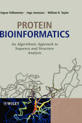 Protein Bioinformatics An Algorithmic Approach to Sequence and Structure Analysis by Ingvar Eidhammer, Inge Jonassen, William R. Taylor