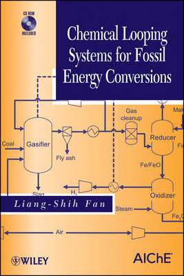 Chemical Looping Systems for Fossil Energy Conversions by Liang-Shih Fan