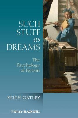 Such Stuff as Dreams The Psychology of Fiction by Keith Oatley