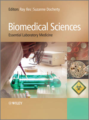 Biomedical Sciences Essential Laboratory Medicine by Raymond Iles