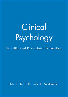 Clinical Psychology Scientific and Professional Dimensions by Philip C. Kendall, Julian D.Norton- Ford, Julian D. Norton-Ford