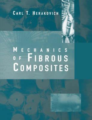 Mechanics of Fibrous Composites by Carl T. Herakovich