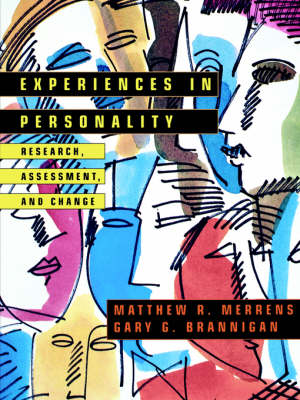 Experiences in Personality Research, Assessment & Change by Matthew R. Merrens, Gary G. Brannigan