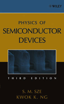 Physics of Semiconductor Devices by Simon M. Sze, Kwok K. Ng