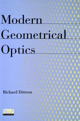 Modem Geometrical Optics by Richard Ditteon