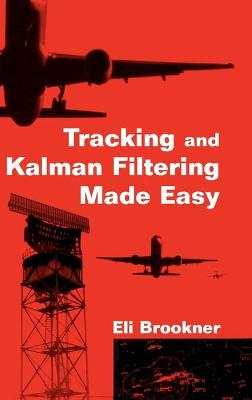Tracking and Kalman Filtering Made Easy by Eli Brookner