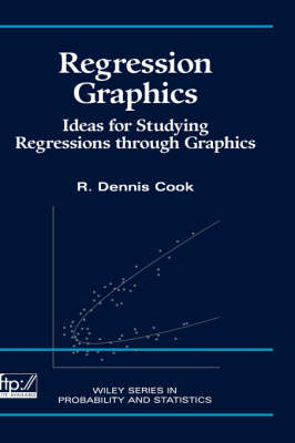 Regression Graphics Ideas for Studying Regressions Through Graphics by R. Dennis Cook