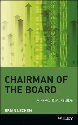 Chairman of the Board A Practical Guide by Brian Lechem