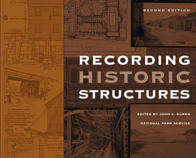 Recording Historic Structures by John A. Burns