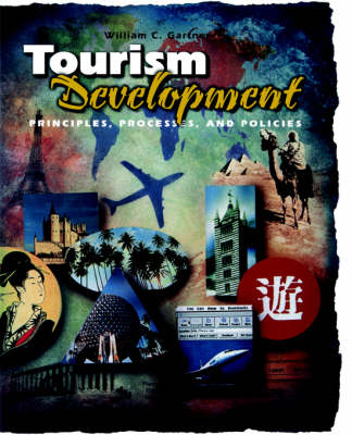 Tourism Development Principles, Processes, and Policies by W.C. Gartner