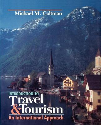 Introduction to Travel and Tourism An International Approach by Michael M. Coltman