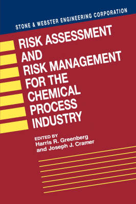 Risk Assessment and Risk Management for the Chemical Process Industry Stone and Webster Engineering Corporation by Stone & Webster Engineering Corporation