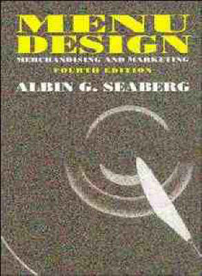 Menu Design Merchandising and Marketing by Albin G. Seaberg