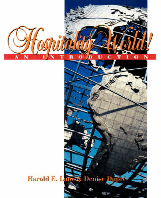 Hospitality World! An Introduction by Harold E. Lane, Denise Dupre