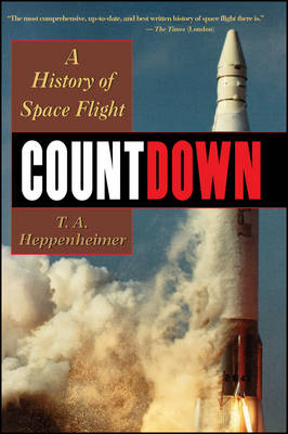 Countdown A History of Space Flight by T.A. Heppenheimer