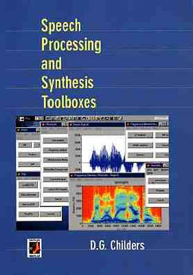 Speech Processing and Synthesis Toolboxes by D. G. Childers