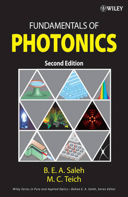 Fundamentals of Photonics, Second Edition by Bahaa E. A. Saleh, Malvin Carl Teich