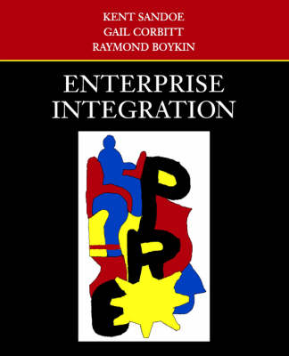 Enterprise Integration by Kent Sandoe, Gail Corbitt, Raymond Boykin