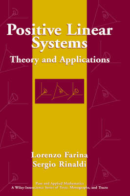 Positive Linear Systems Theory and Applications by Lorenzo Farina, Sergio Rinaldi