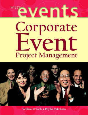 Corporate Event Project Management by William O'Toole, Phyllis Mikolaitis