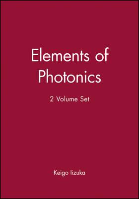Elements of Photonics 2 Volume Set by Keigo Iizuka