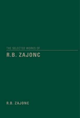 The Selected Works of R.B. Zajonc by Robert B. Zajonc