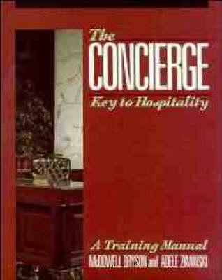 The Concierge Key to Hospitality by McDowell Bryson, Adele Ziminski