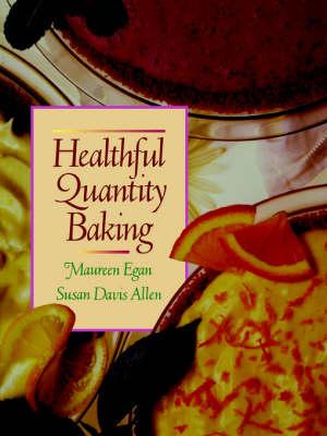 Healthful Quantity Baking by Maureen Egan, Susan Davis Allen