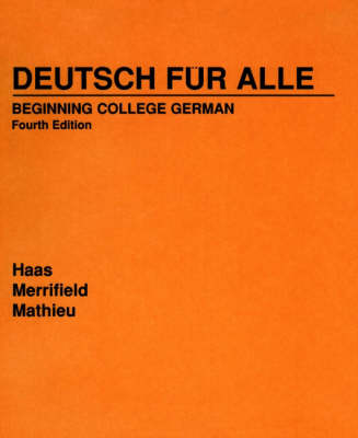 Deutsch fur Alle Beginning College German by Werner Haas, Doris Fulda Merrifield, Gustave Bording Mathieu
