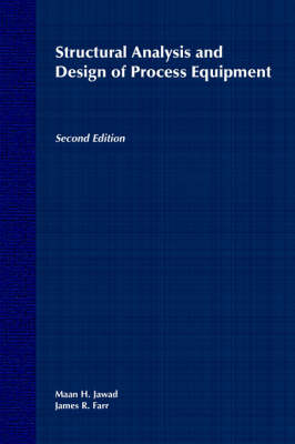 Structural Analysis and Design of Process Equipment by Maan H. Jawad, James R. Farr
