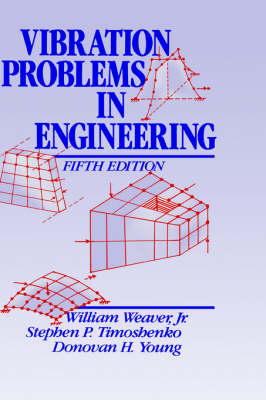 Vibration Problems in Engineering by Stephen P. Timoshenko, Donovan H. Young