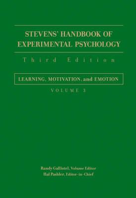 Stevens' Handbook of Experimental Psychology Learning, Motivation, and Emotion by Hal Pashler