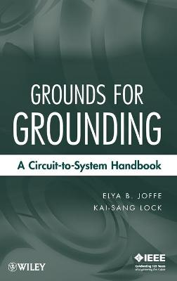 Grounds for Grounding A Circuit-to-system Handbook by Elya B. Joffe, Kai-Sang Lock