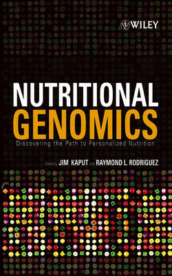 Nutritional Genomics Discovering the Path to Personalized Nutrition by Jim Kaput