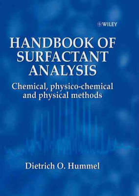 Handbook of Surfactant Analysis Chemical, Physico-chemical and Physical Methods by Dieter O. Hummel