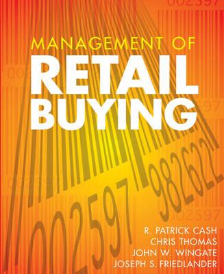 Management of Retail Buying by R.Patrick Cash, Chris Thomas, John Williams Wingate, Joseph S. Friedlander