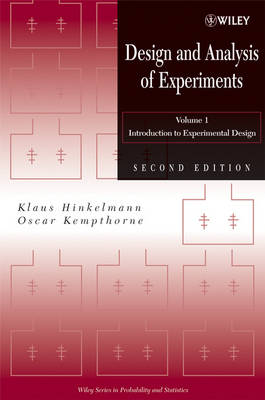 Design and Analysis of Experiments, Volume 1 Introduction to Experimental Design by Klaus Hinkelmann, Oscar Kempthorne