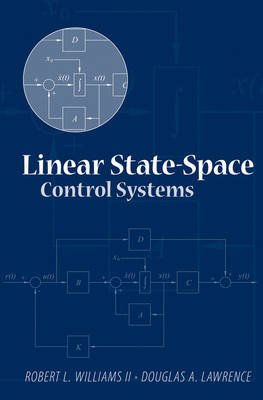 Linear State-space Control Systems by Robert L. Williams, Douglas A. Lawrence