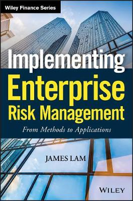 Implementing Enterprise Risk Management From Methods to Applications by James Lam