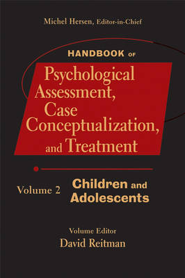 Handbook of Psychological Assessment, Case Conceptualization, and Treatment Children and Adolescents by Michel Hersen