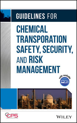Guidelines for Chemical Transportation Safety, Security, and Risk Management by Center for Chemical Process Safety (CCPS)