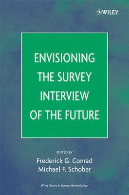 Envisioning the Survey Interview of the Future by Frederick G. Conrad
