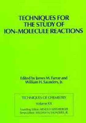 Techniques for the Study of Ion-molecule Reactions by Arnold Weissberger, etc.