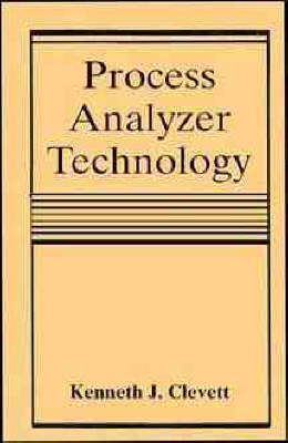 Process Analyzer Technology by Kenneth J. Clevett