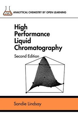 High Performance Liquid Chromatography by Sandie Lindsay