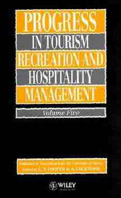 Progress in Tourism, Recreation and Hospitality Management by C. P. Cooper