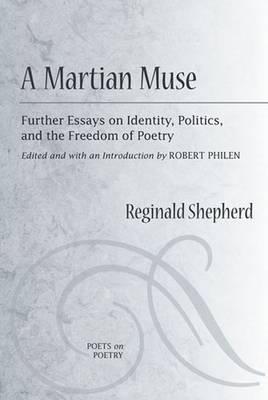 A Martian Muse Further Readings on Identity, Politics, and the Freedom of Poetry by