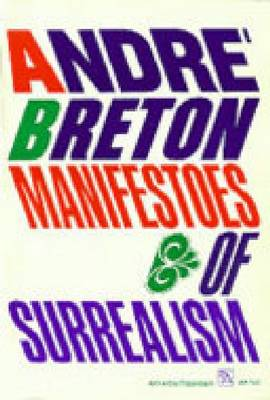Manifestoes of Surrealism by Andre Breton