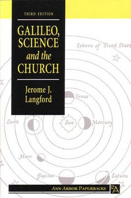 Galileo, Science and the Church by Jerome J. Langford, Drake Stillman